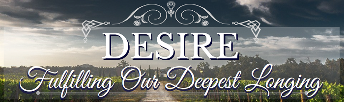 Desire: Fulfilling Our Deepest Longing
