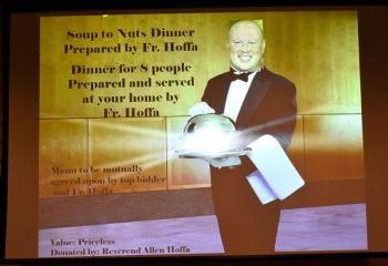 A Soup to Nuts Dinner prepared by Father Allen Hoffa is up for bidding.
