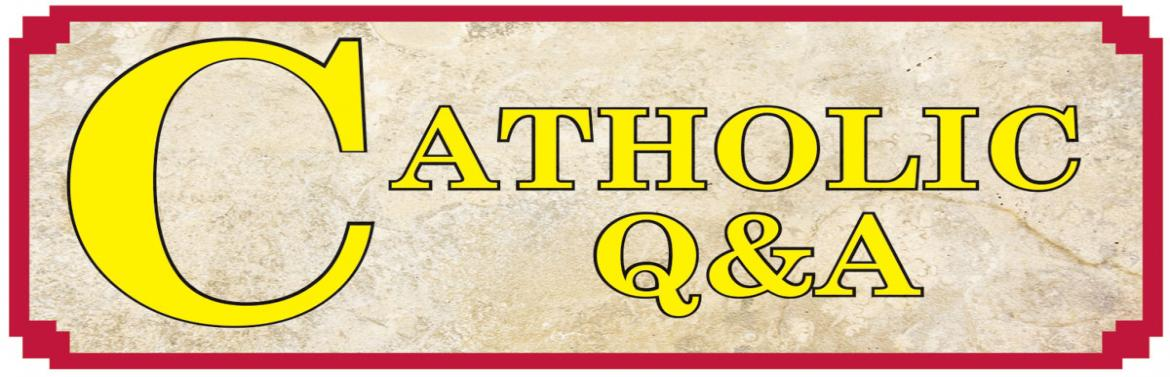 Catholic Questions and Answers